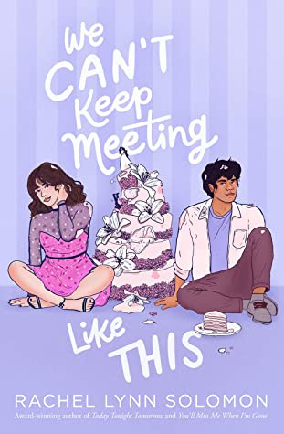 We Can't Keep Meeting Like This by Rachel Lynn Solomon