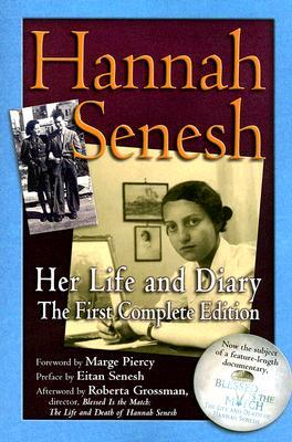 Hannah Senesh: Her Life and Diary by Hannah Senesh