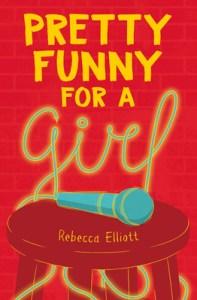 Pretty Funny for a Girl by Rebecca Elliot