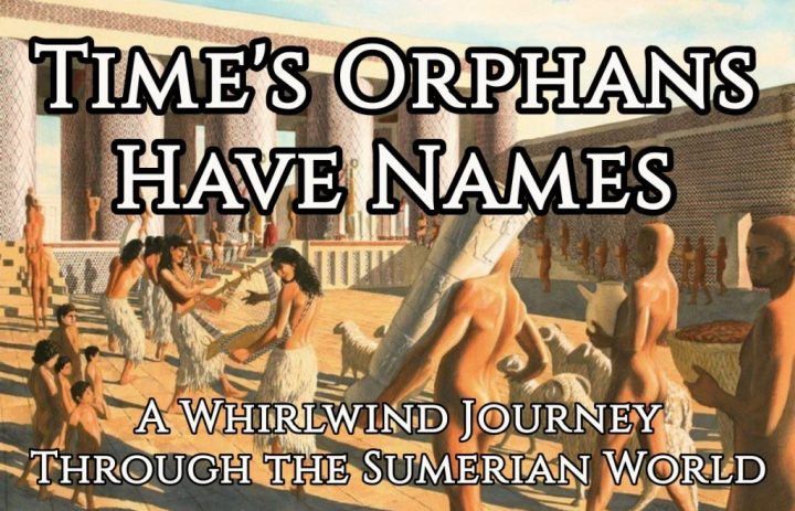 Time's Orphans Have Names
