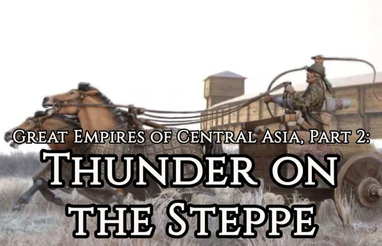 Great Empires of Central Asia, Part 2: Thunder on the Steppe