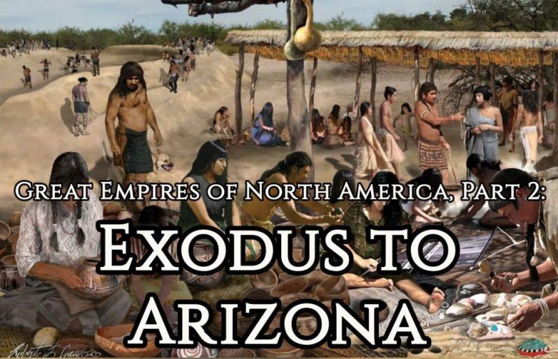 Great Empires of North America, Part 2: Exodus to Arizona