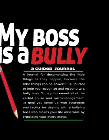 My Boss is a Bully: A Guided Journal