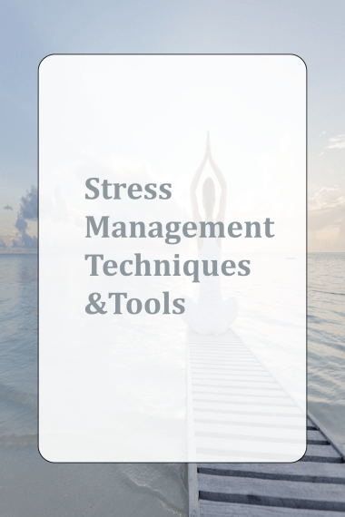 Stress Management Techniques & Tools