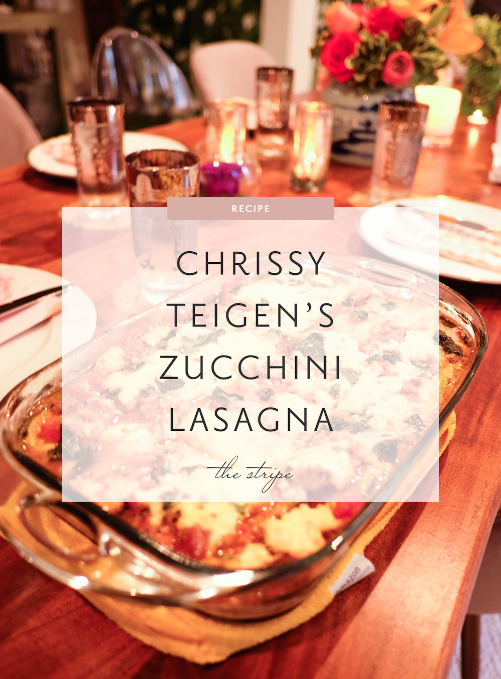 chrissy teigen zucchini lasagna bolognese recipe | the stripe