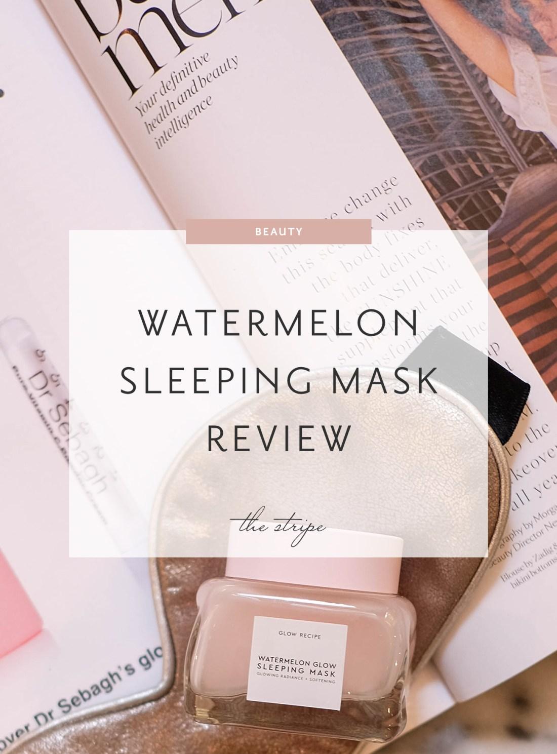 glow recipe watermelon sleeping mask review | the stripe