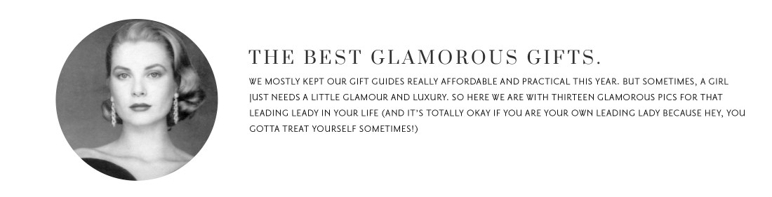 Gift Guide: The Most Glamorous Gifts.