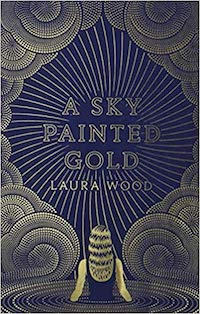 A Sky Painted Gold, by Laura Wood.