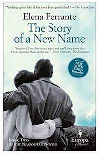 The Story of a New Name, by Elena Ferrante.