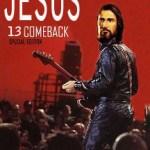 THE JESUS CHRIST COMEBACK SPECIAL