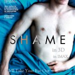 SHAME RE-RELEASED IN IMAX 3D