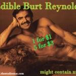EDIBLE BURT REYNOLDS GO ON SALE