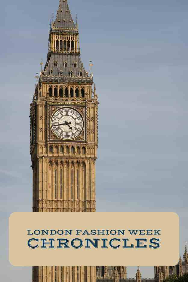 London Fashion Week Chronicles