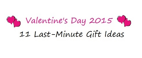 Valentine's Day 2015: 11 Last-Minute Gift Ideas