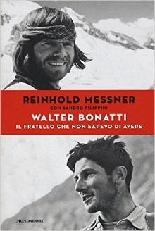 Messner Bonatti Il fratello che non sapevo di avere - The Style Lovers books