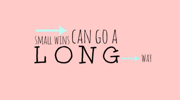 Inspiring Quote Small Wins Can Go A Long Way