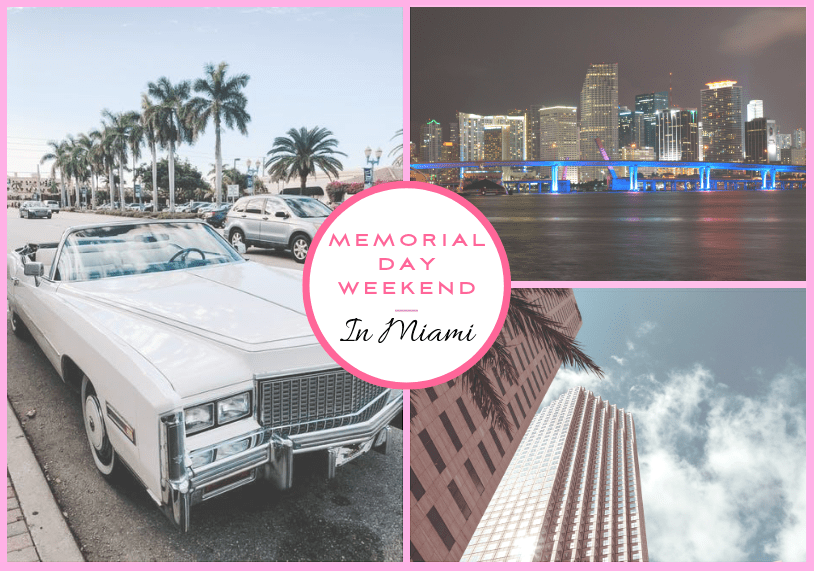 Perfect Memorial Day Weekend Getaway in Miami