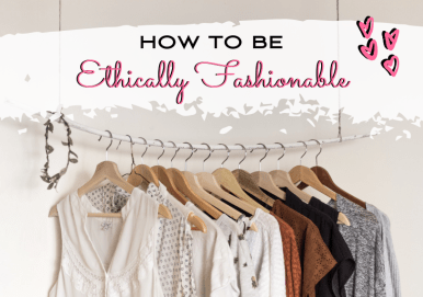 4 Reasons to Shop Ethical Fashion