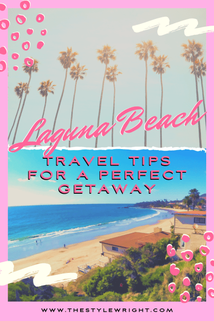 kasey ma of the stylewright tips for the perfect trip to laguna beach