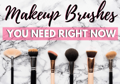 Makeup Brushes you need right now blog post