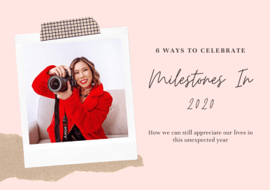 kasey ma of thestylewright talks about how we can still celebrate milestones in 2020