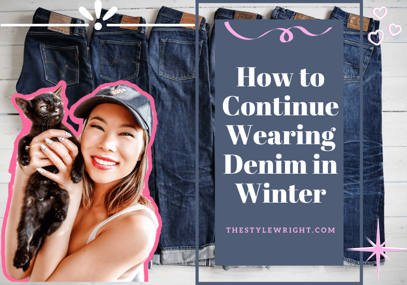 kasey ma of thestylewright writes about how to continue wearing denim during the winter