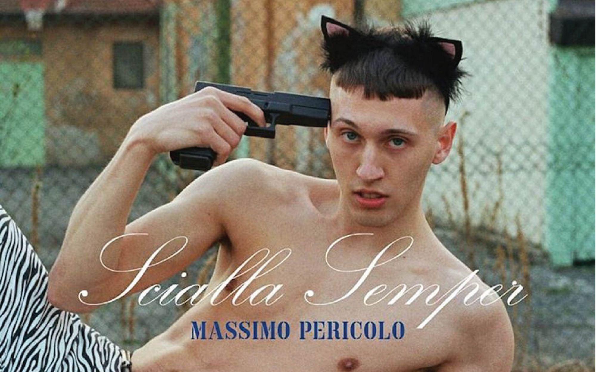 """""""Scialla Semper"""" dimostra che Massimo Pericolo non è solo rabbia e trasgressione"""