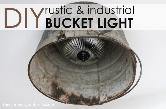 DIY Rustic and Industrial Bucket Light