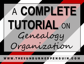 A Complete Tutorial on Genealogy Organization