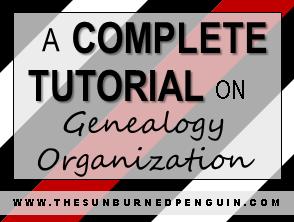 A Complete Tutorial on Genealogy Organization
