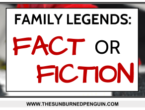 Family Legends: Fact or Fiction? You Be the Judge!