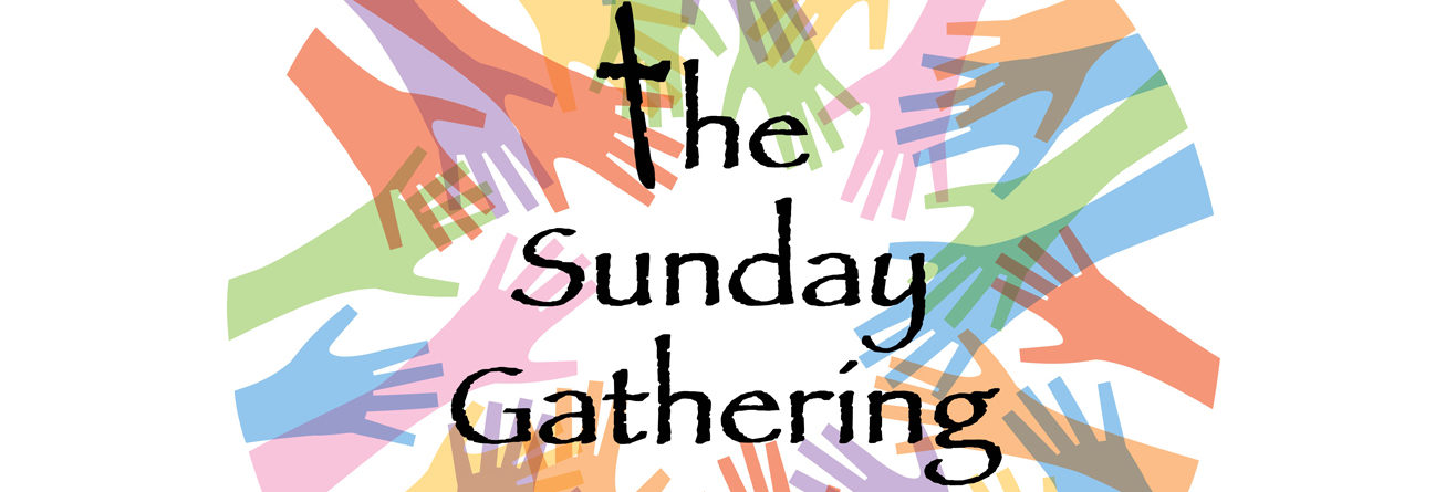 The Sunday Gathering