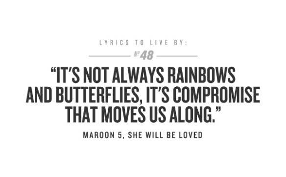 Its-not-always-rainbows-and-butterflies-its-compromise-that-moves-us-along-Maroon-5-picture-quote