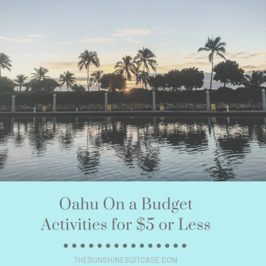 Oahu on a Budget: Things to do for $5 or less