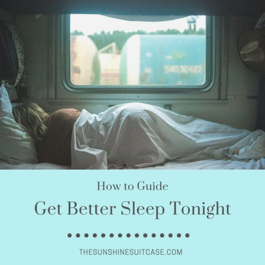Sleep Better- 13 Tips For a Restful Night