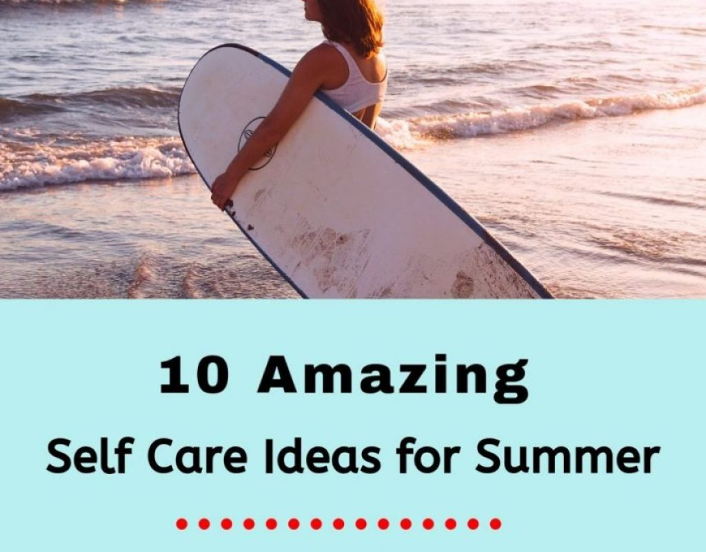 Self Care Tips for Summer