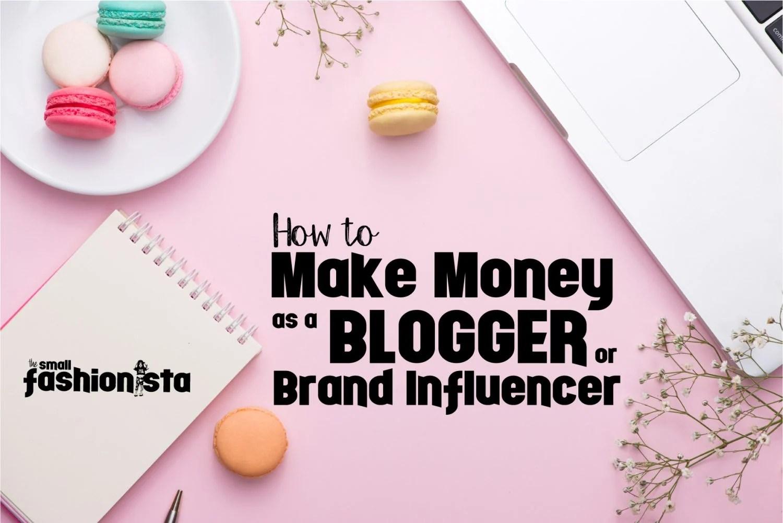How to Make Money as a Blogger and Brand Influencer