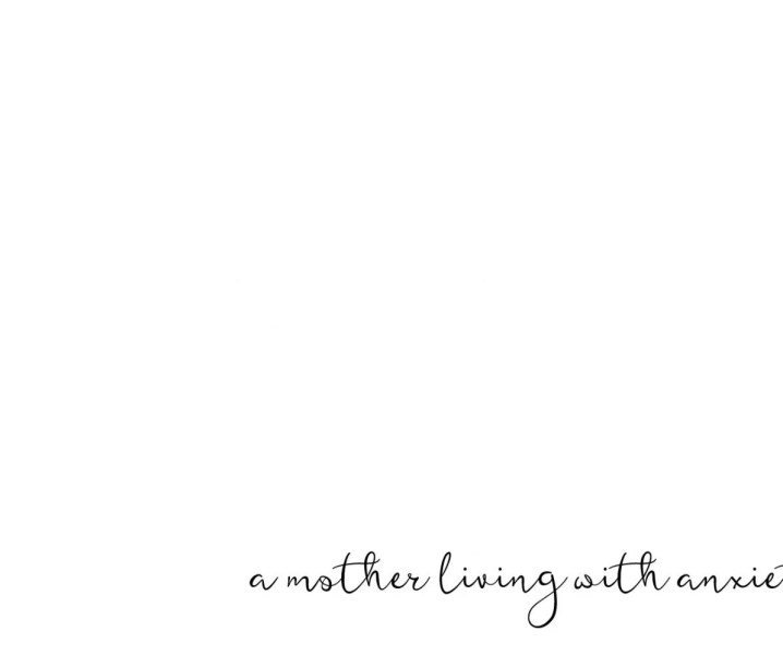 My Truth – A Mother Living With Anxiety