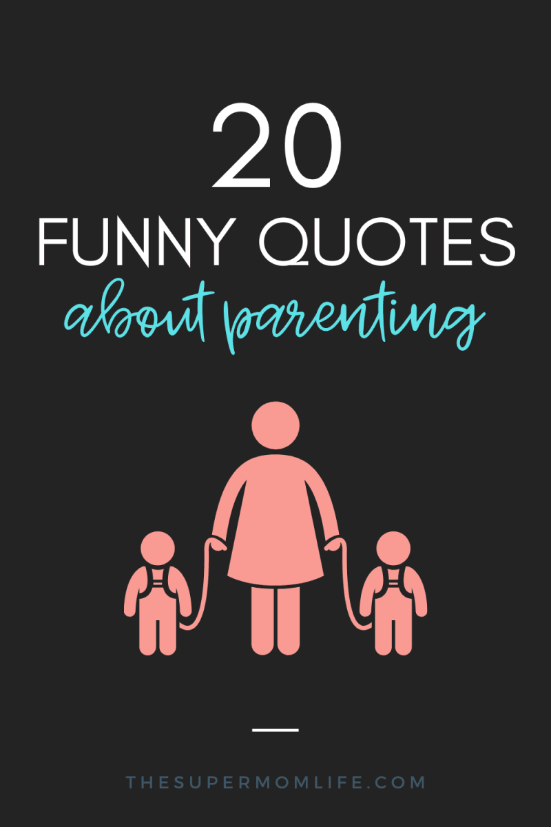 Everyone needs a laugh, especially when you're a Mom or Dad. Here are my top 20 funny and relatable quotes about parenting.