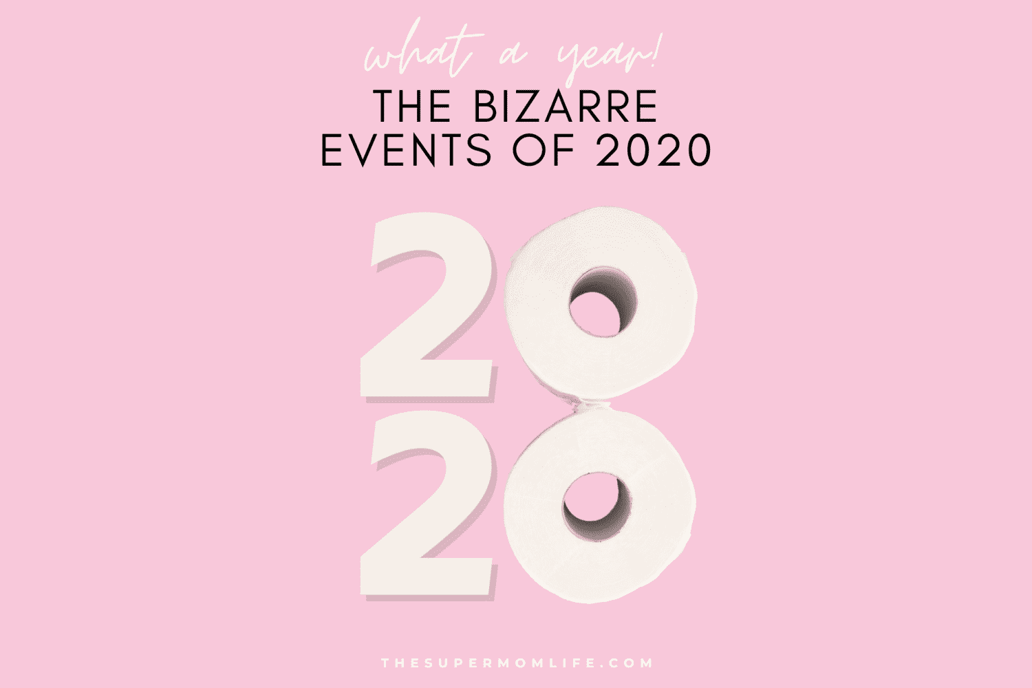 the bizarre events of 2020