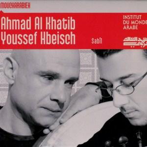 Ahmad Al Khatib et Youssef Hbeisch - Sabîl