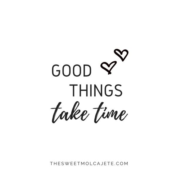 """Quote """"Good Things Take Time"""" - Vida Slow"""