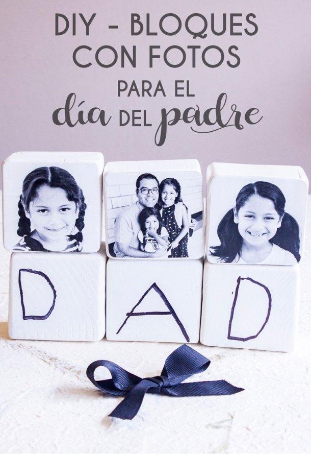 Bloques de Madera con fotos con leyenda que dice DIY Bloques con Fotos para el dia del padre