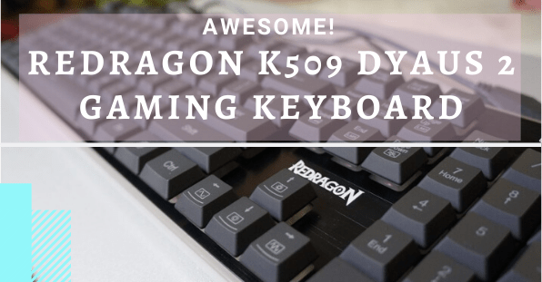 Review: Redragon K509 Dyaus 2 Gaming Keyboard