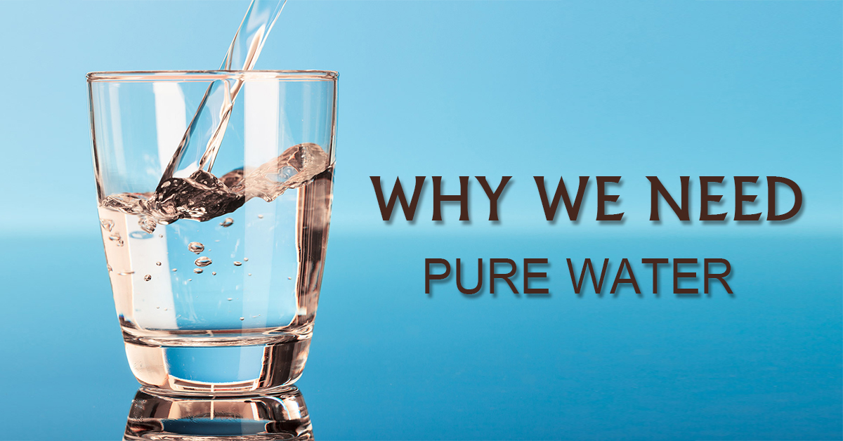 Why We Need Pure Drinking Water