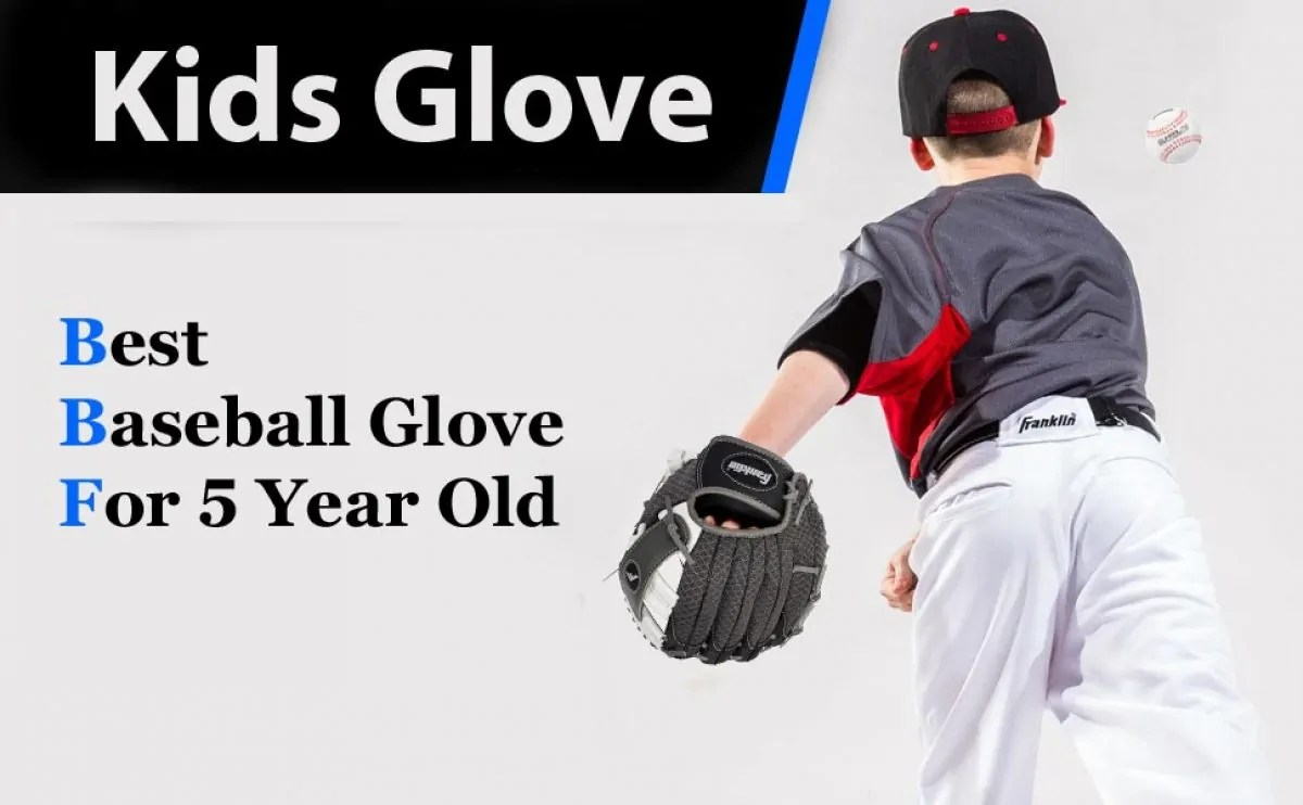 the best baseball glove for 5 year old