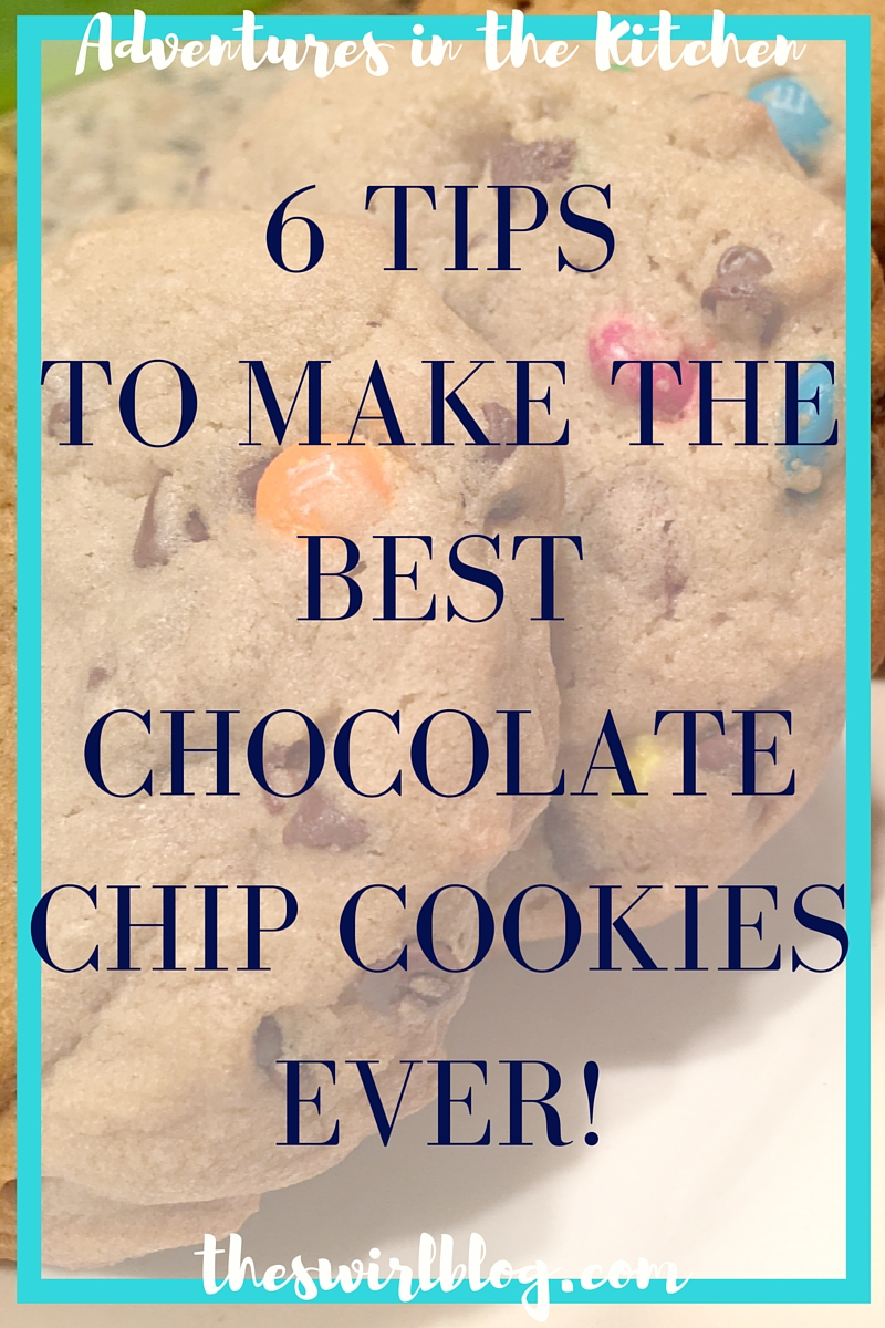 6 Tips To Make The Best Chocolate Chip Cookies Ever!  The