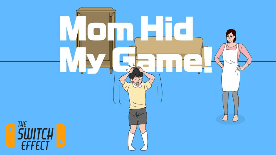 Mom Hid my Game! Nintendo Switch