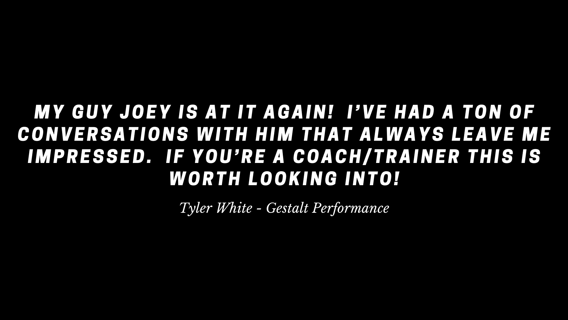 Tyler White Quote