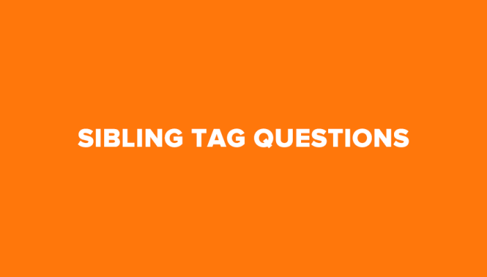 sibling tag questions
